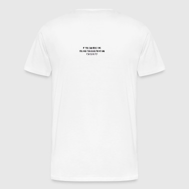 TOO CLOSE TO MY BAE - Men's Premium T-Shirt