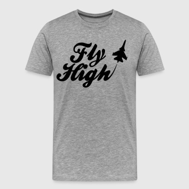 Fly HIgh - stayflyclothing.com - Men's Premium T-Shirt
