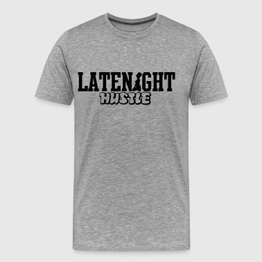 LATENIGHT HUSTLE - Men's Premium T-Shirt