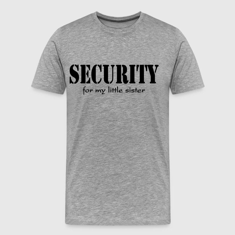 Security for my little sister - Men's Premium T-Shirt