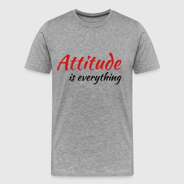Attitude is everything - Men's Premium T-Shirt