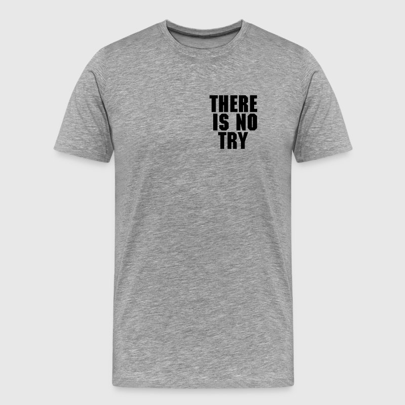 There Is No Try: DO OR DONUT - Men's Premium T-Shirt