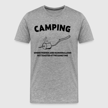 Camping where friends get toasted - Men's Premium T-Shirt