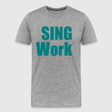 sing - Men's Premium T-Shirt
