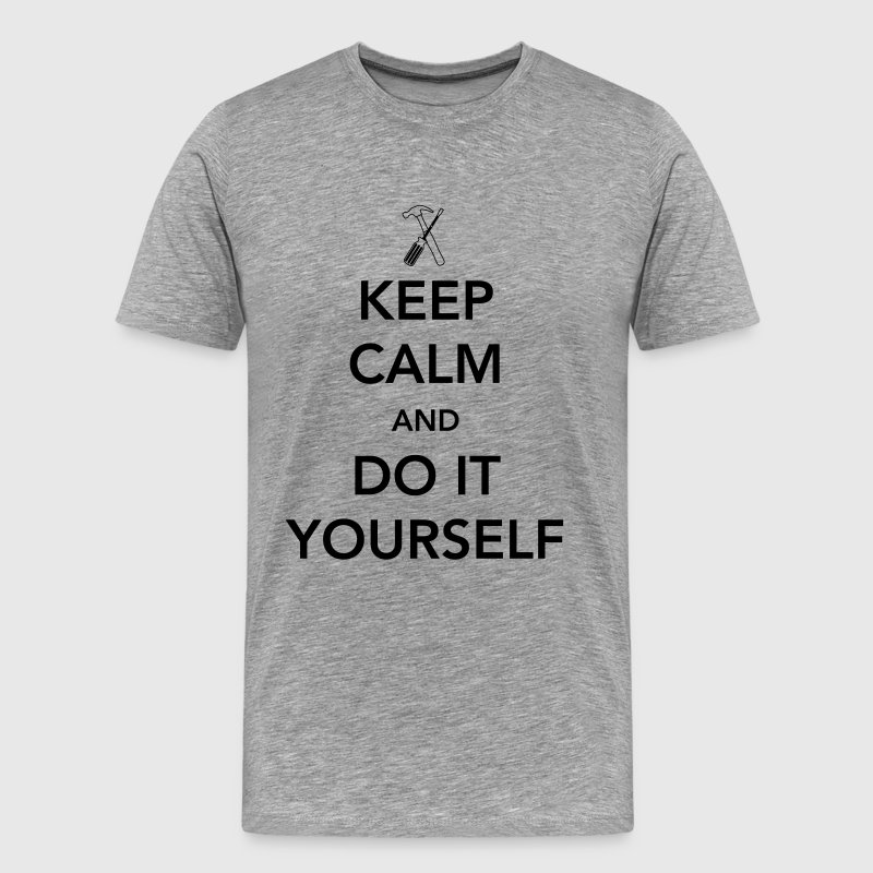 Keep Calm and Do it Yourself - Men's Premium T-Shirt