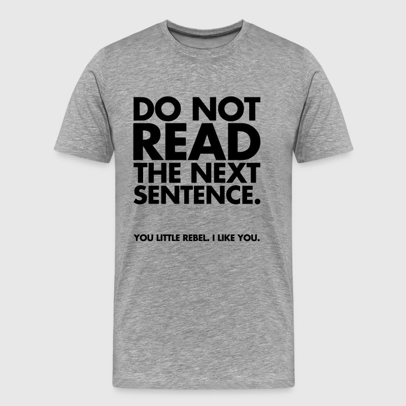 Do Not Read - Men's Premium T-Shirt
