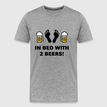 In Bed With Two Beers! - Men's Premium T-Shirt