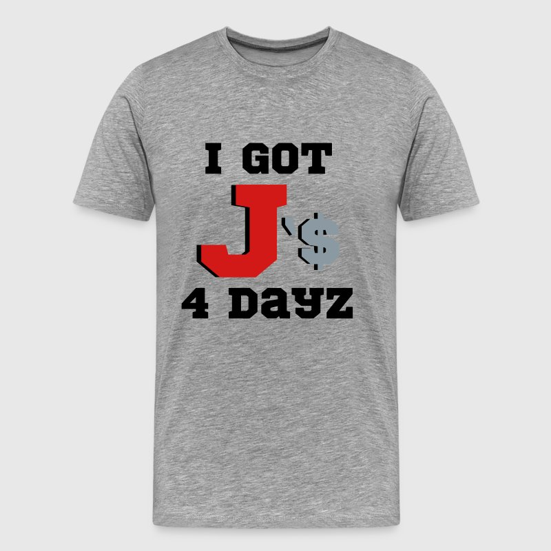 I got js for days - Men's Premium T-Shirt