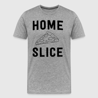 Pizza. Home Slice - Men's Premium T-Shirt