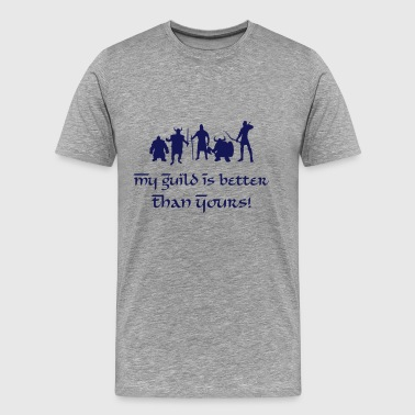 My Guild Is Better Than Yours! - Men's Premium T-Shirt