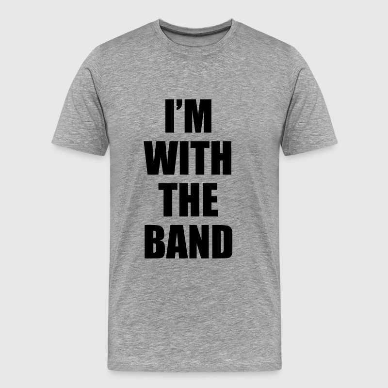 i'm_with_the_band - Men's Premium T-Shirt