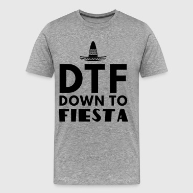 DTF Down to Fiesta - Men's Premium T-Shirt