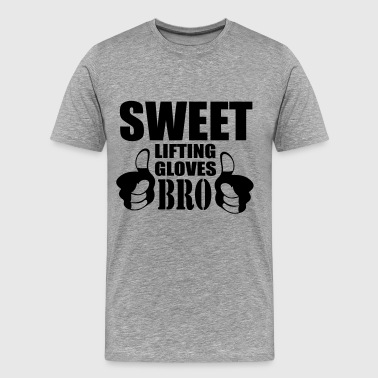 Sweet Lifting Gloves Bro - Men's Premium T-Shirt
