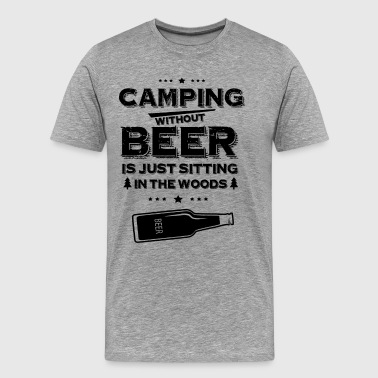 Camping Without Beer Is - Men's Premium T-Shirt
