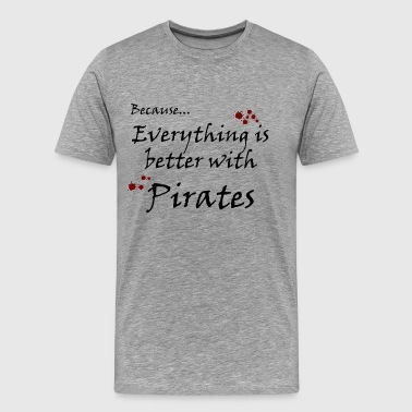 Better with Pirates blk - Men's Premium T-Shirt