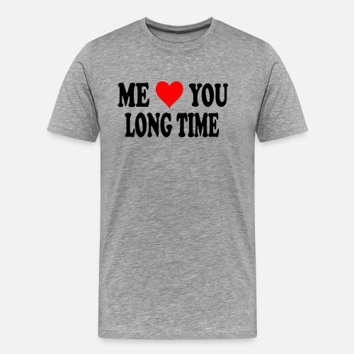 Full Metal Jacket Quote Me Love You Long Time Mens Premium T