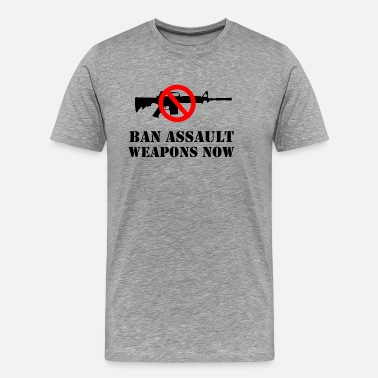 Assault Weapons Ban Assault Weapons Now! - Men's Premium T-Shirt