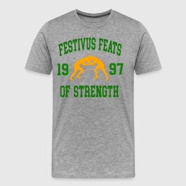 Festivus Feats Of Strength  - Men's Premium T-Shirt