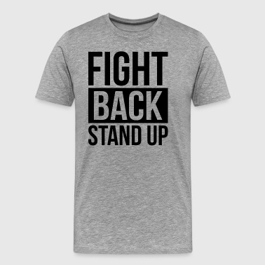 FIGHT BACK STAND UP - Men's Premium T-Shirt