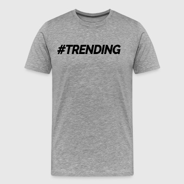 Trending Social Media Trend Topic - Men's Premium T-Shirt