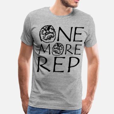 d9e6814d Meme Weightlifting One More Rep (Gym Meme) - Men's Premium T-Shirt