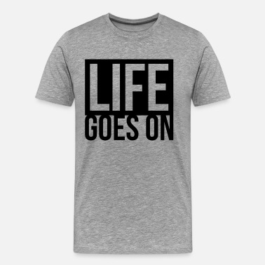 Move Sportswear LIFE GOES ON - Men's Premium T-Shirt