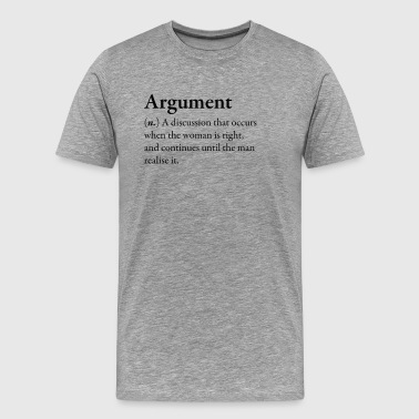 Argument Funny Awesome Shirt - Men's Premium T-Shirt