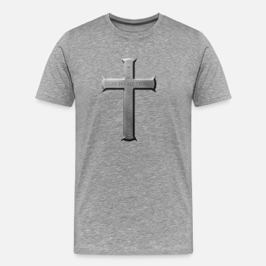 I Can Do All Things Through Christ All things through Christ - Men's Premium T-Shirt