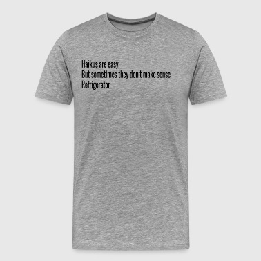HAIKUS ARE EASY REFRIGERATOR - Men's Premium T-Shirt