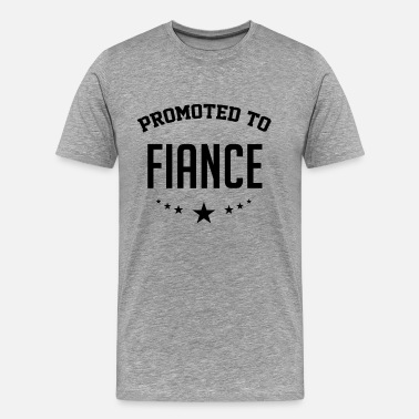 Newly Weds Promoted To Fiance - Newly Engaged - Men's Premium T-Shirt