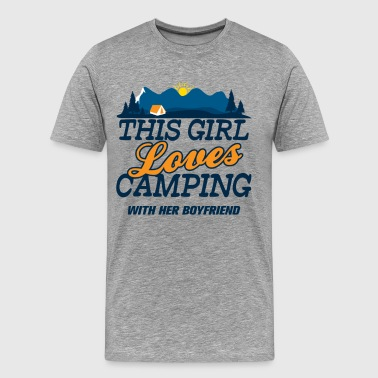 This Girl Loves Camping With Her Boyfriend This Girl Loves Camping With Her Boyfriend - Men's Premium T-Shirt