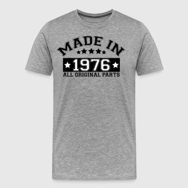 MADE IN 1976 ALL ORIGINAL PARTS - Men's Premium T-Shirt