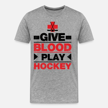Give Blood Play Hockey Give Blood Play Hockey - Men's Premium T-Shirt