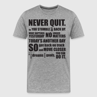 NEVER QUIT - Men's Premium T-Shirt