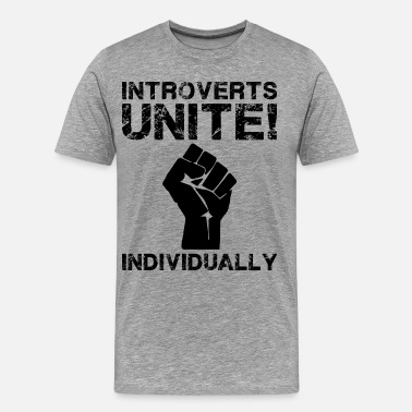 Introverts Unite Individually Introverts UNITE! Individually. - Men's Premium T-Shirt