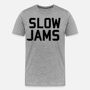 Slow Jams slow jams - Men's Premium T-Shirt