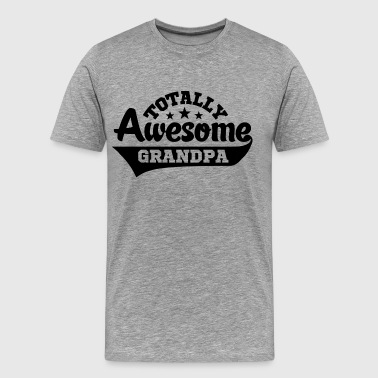 Totally Awesome Grandpa - Men's Premium T-Shirt