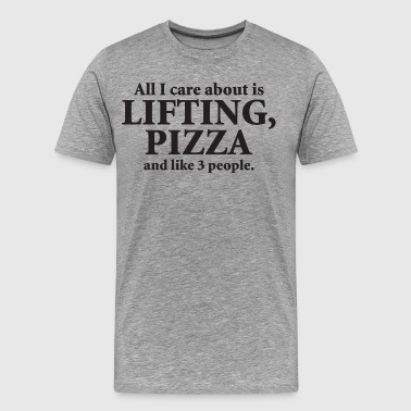 All I Care About Is Lifting And Pizza - Funny - Men's Premium T-Shirt
