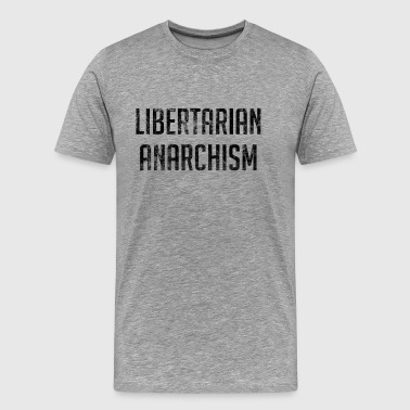 Libertarian Anarchism - Men's Premium T-Shirt