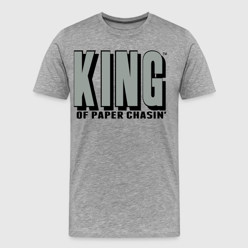 KING OF PAPER CHASIN' - Men's Premium T-Shirt