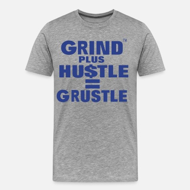 Grind Swag Hustle Grind Plus HUSTLE - Men's Premium T-Shirt