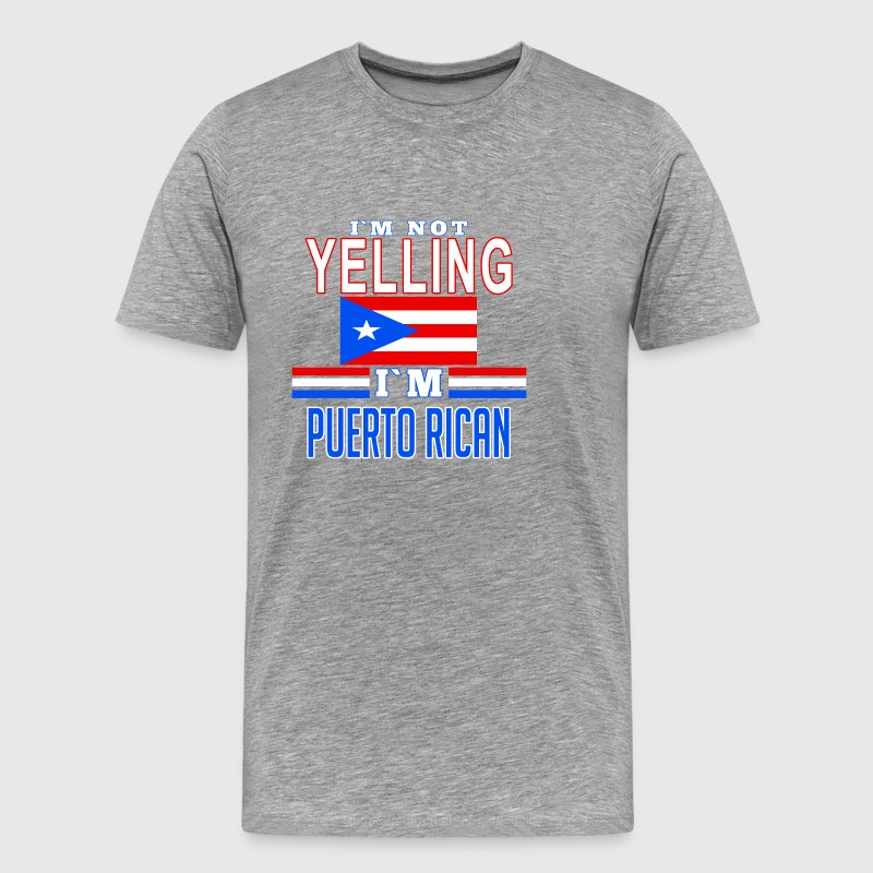 I'm not yelling I'm puerto rican - Men's Premium T-Shirt