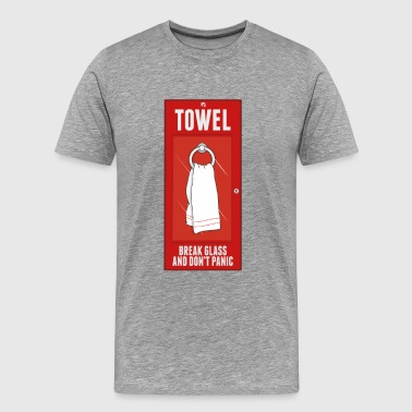 Towel Break Glass and Dont Panic - Men's Premium T-Shirt