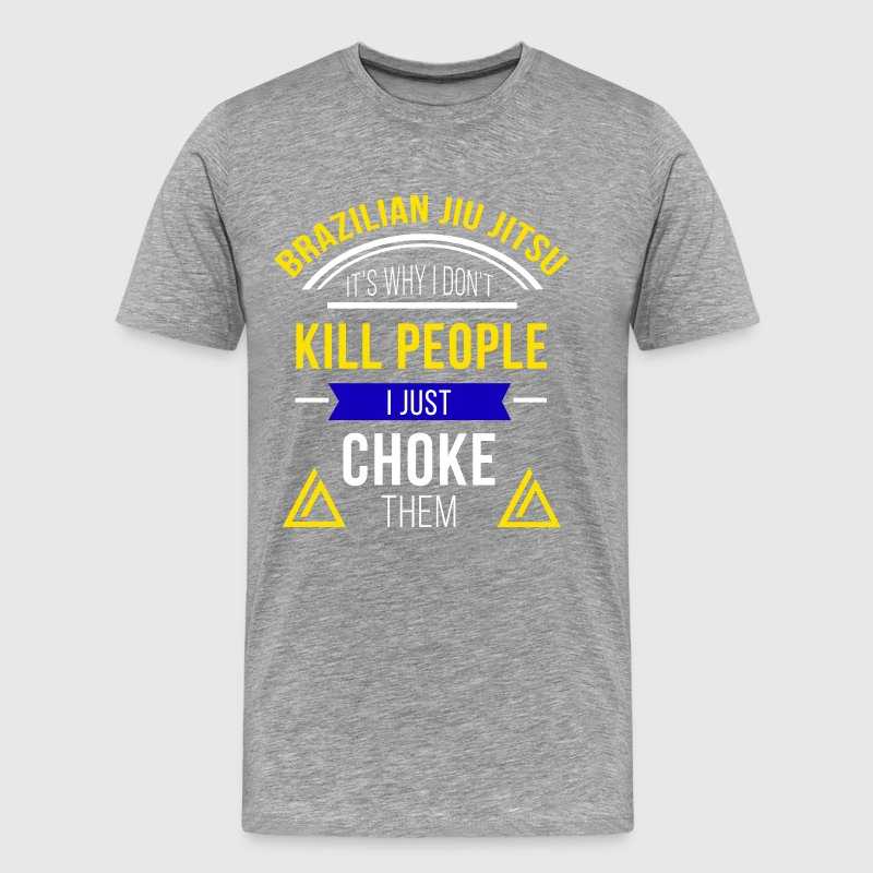I Just Choke People Jiu Jitsu T-shirt - Men's Premium T-Shirt