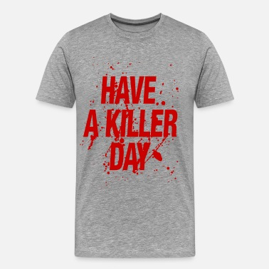 Dexter Morgan Have a killer day - Men's Premium T-Shirt