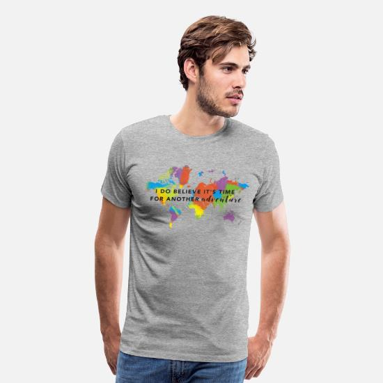 Quotes T-Shirts - I Do Believe It's Time For Another Adventure - Men's Premium T-Shirt heather gray