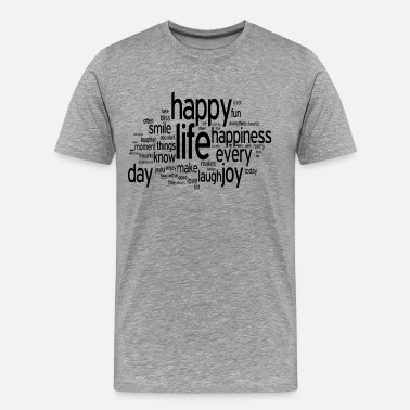Daily Quotes Happy Life Daily Emotion Quote - Men's Premium T-Shirt