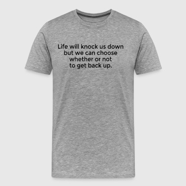 Never Give Up Life Quote - Men's Premium T-Shirt