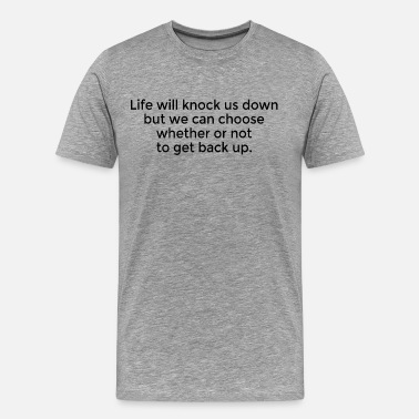 Quote Never Give Up Never Give Up Life Quote - Men's Premium T-Shirt