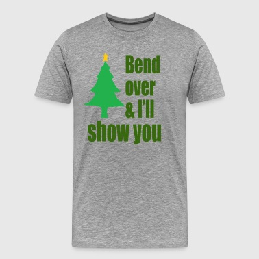 Bend Over And I'll Show You - Christmas Vacation - Men's Premium T-Shirt